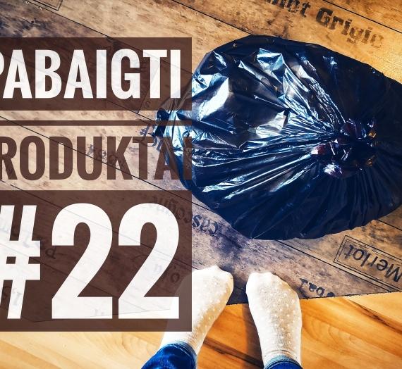 Pabaigti produktai #22: galutinis įspūdis