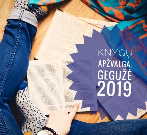 Knygų apžvalga. Gegužė 2019