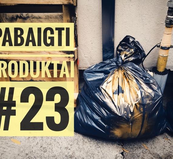 Pabaigti produktai #23: galutinis įspūdis