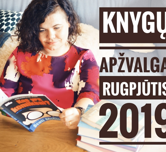 Knygų apžvalga. Rugpjūtis 2019