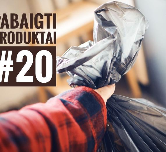 Pabaigti produktai #20: galutinis įspūdis