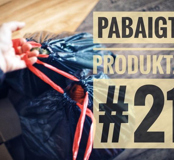 Pabaigti produktai #21: galutinis įspūdis