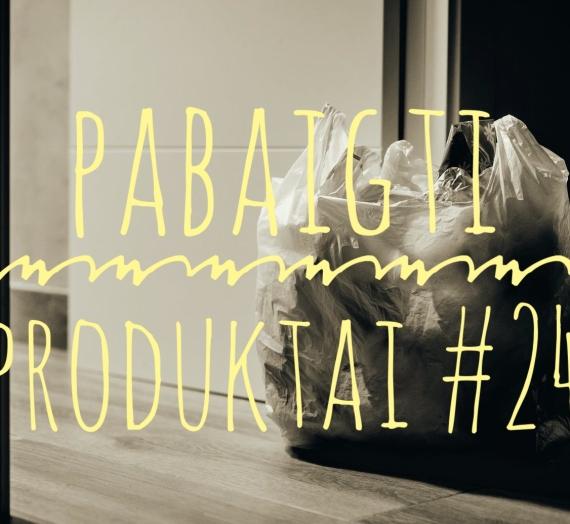 Pabaigti produktai #24: galutinis įspūdis